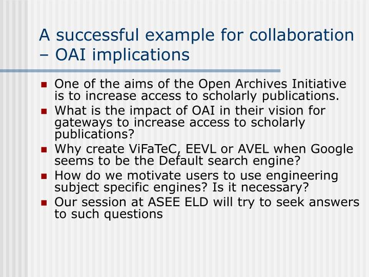 A successful example for collaboration – OAI implications