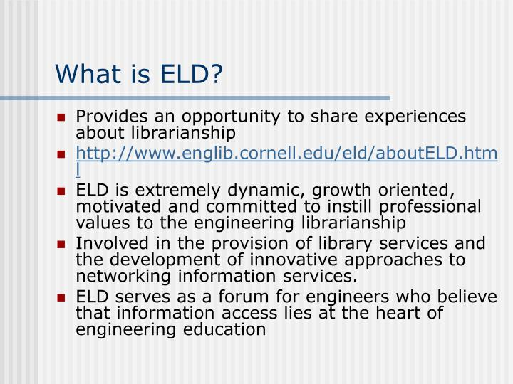 What is ELD?