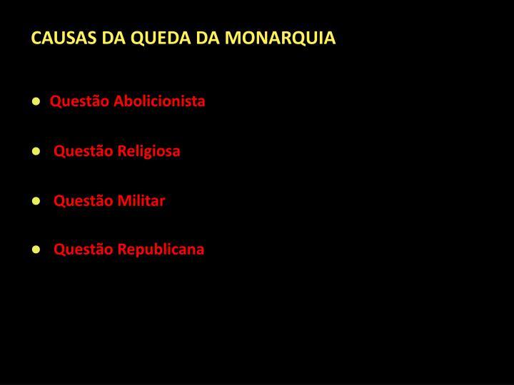 CAUSAS DA QUEDA DA MONARQUIA