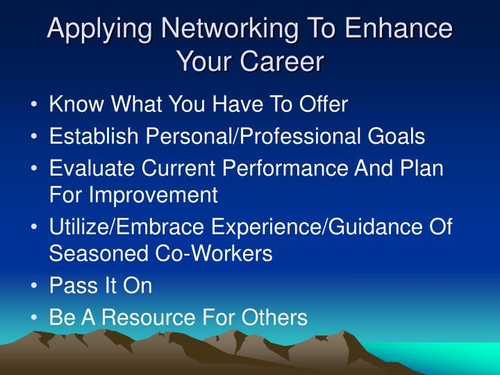 Applying Networking To Enhance Your Career