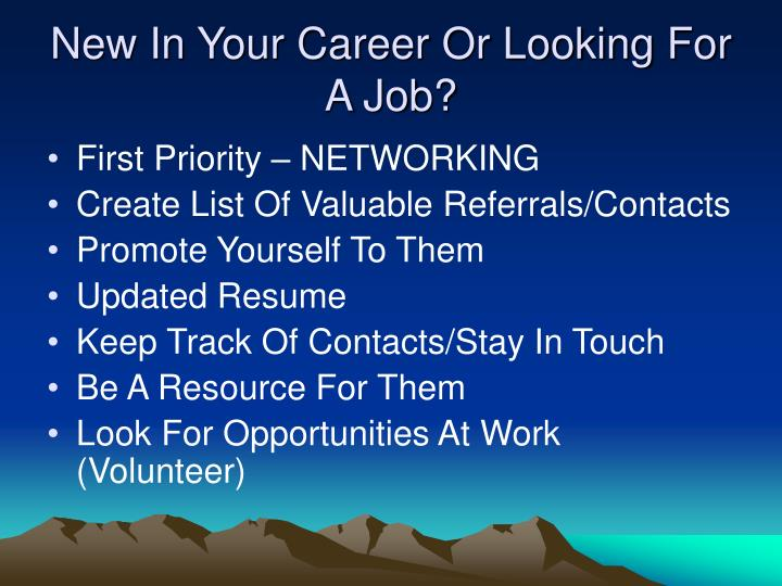New In Your Career Or Looking For A Job?