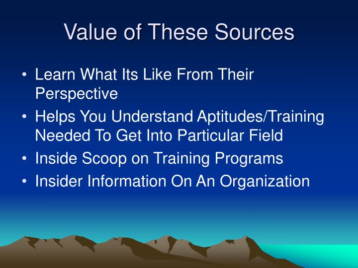 Value of These Sources