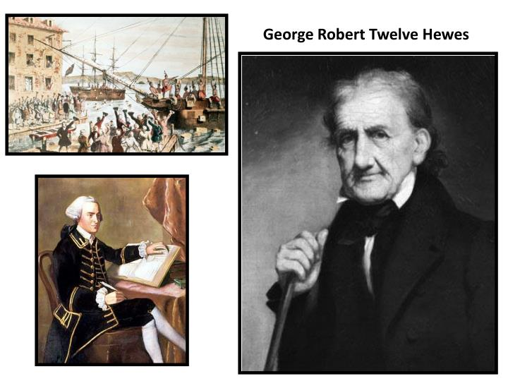 George Robert Twelve Hewes