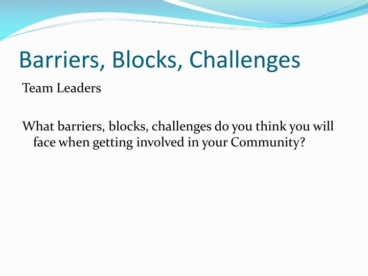 Barriers, Blocks, Challenges