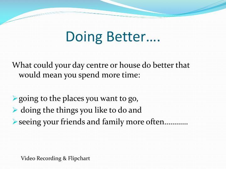 Doing Better….
