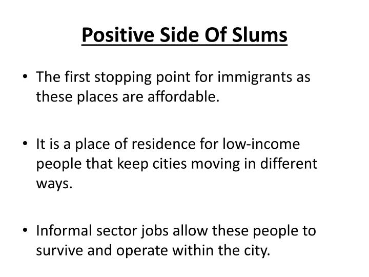 Positive Side Of Slums