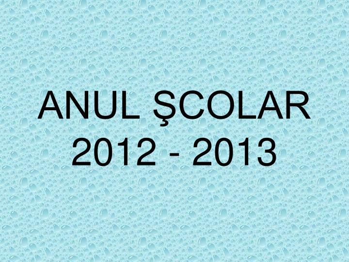 ANUL ŞCOLAR  201