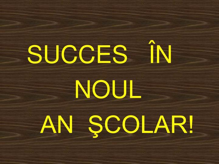 SUCCES   ÎN
