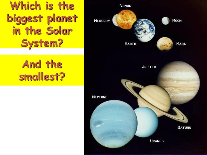 Which is the biggest planet in the Solar System?