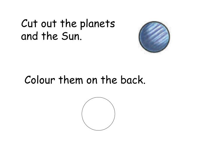 Cut out the planets and the Sun.