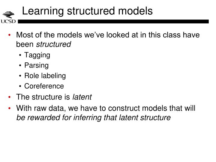 Learning structured models