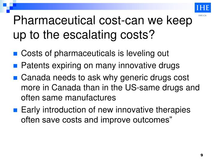 Pharmaceutical cost-can we keep up to the escalating costs?