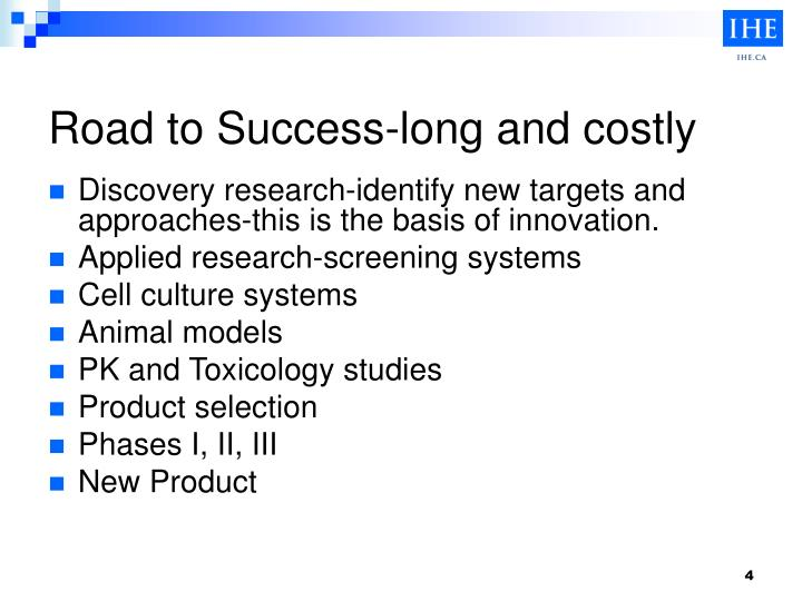 Road to Success-long and costly