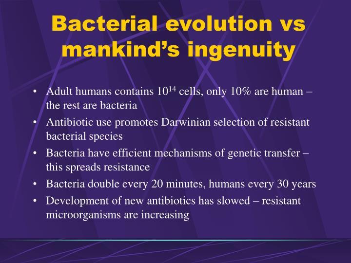 Bacterial evolution vs mankind's ingenuity