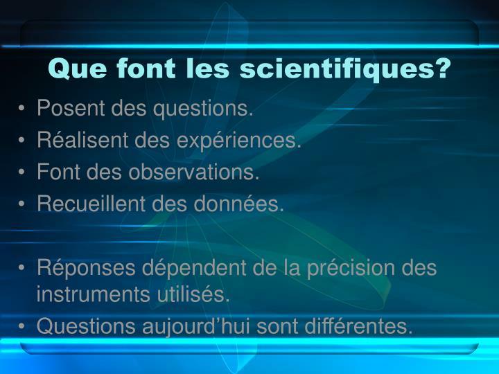 Que font les scientifiques?
