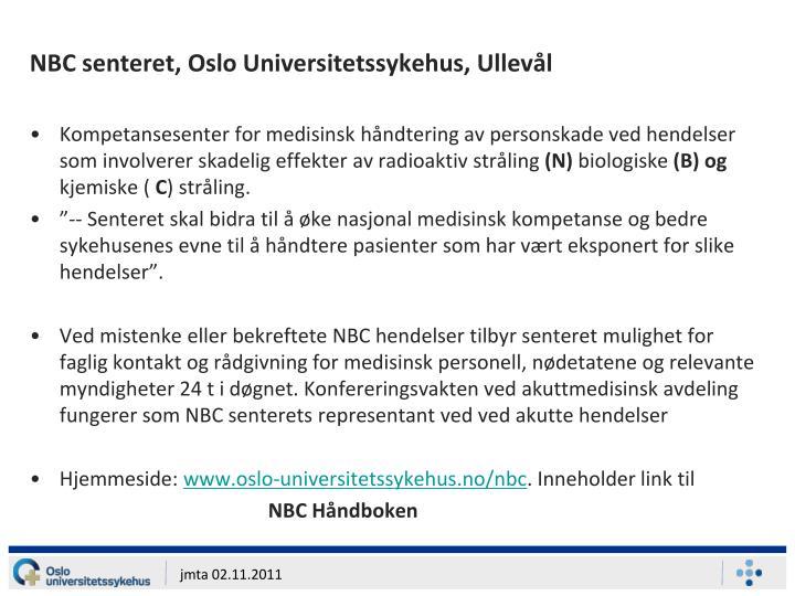 NBC senteret, Oslo Universitetssykehus, Ullevål