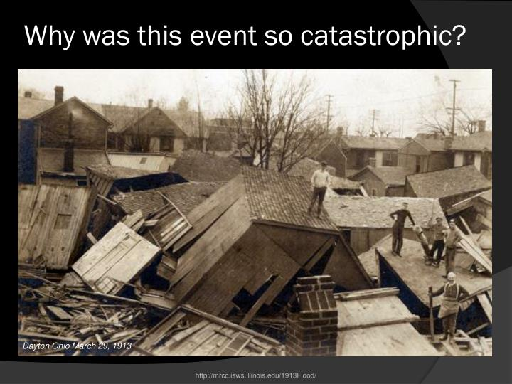 Why was this event so catastrophic?