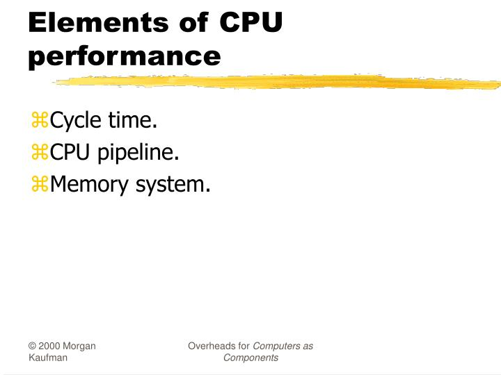 Elements of cpu performance