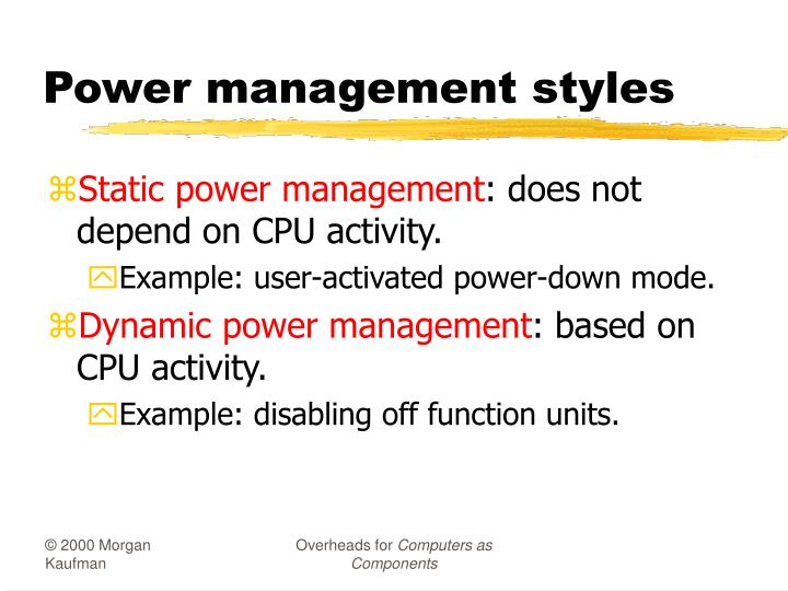 Power management styles