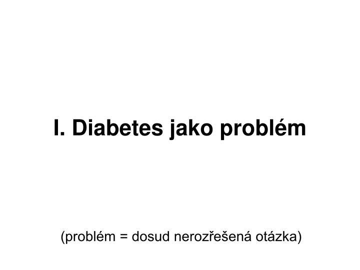 I. Diabetes jako problém