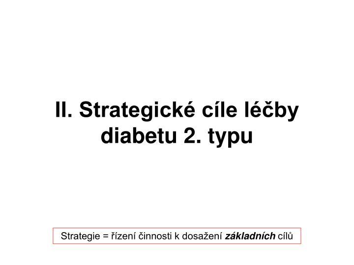 II. Strategické cíle léčby diabetu 2. typu