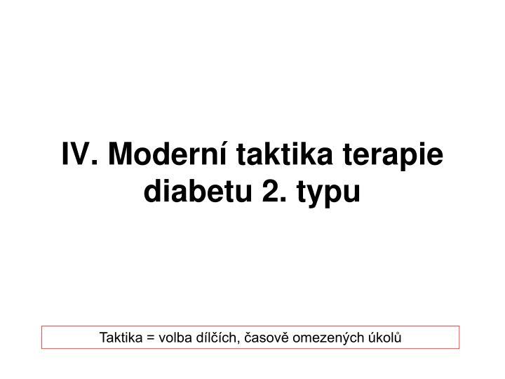 IV. Moderní taktika terapie diabetu 2. typu