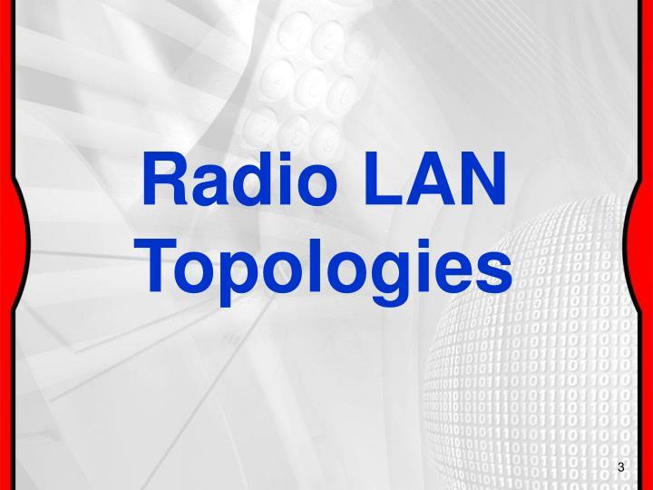 Radio LAN Topologies