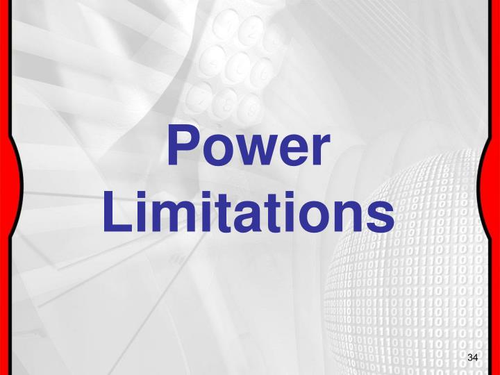 Power Limitations
