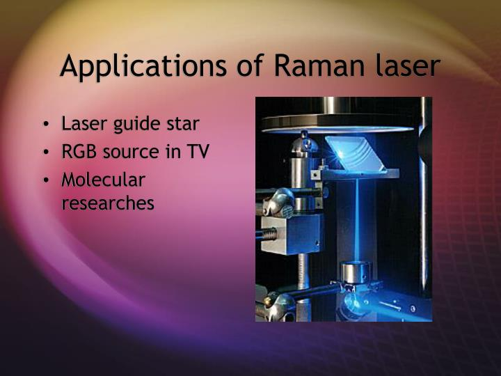 Applications of Raman laser