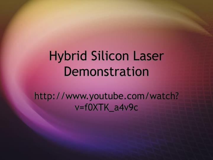 Hybrid Silicon Laser Demonstration
