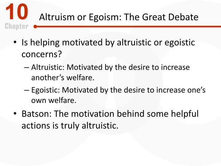 Altruism or Egoism: The Great Debate
