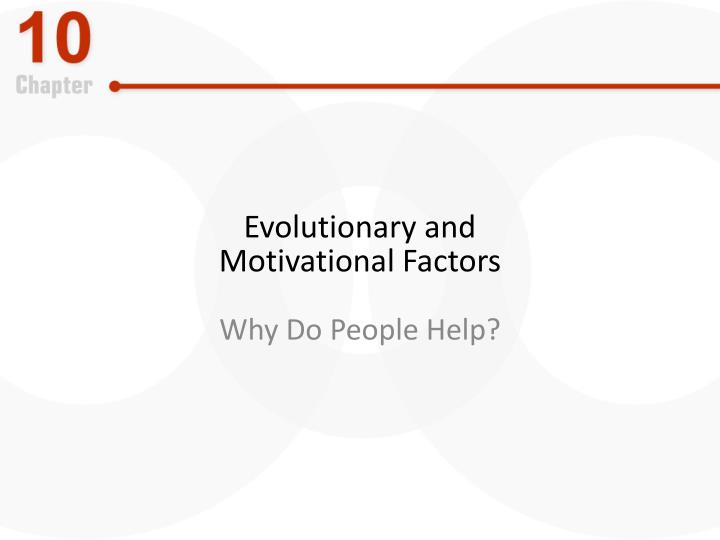 Evolutionary and motivational factors