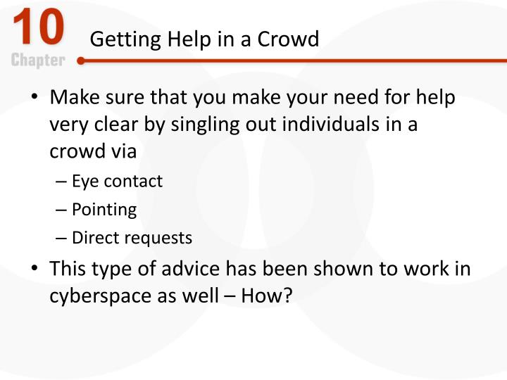 Getting Help in a Crowd