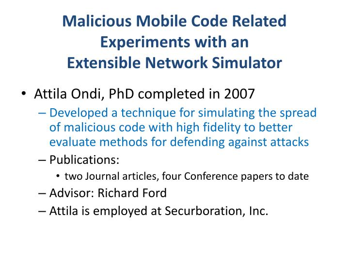 Malicious Mobile Code Related Experiments with an