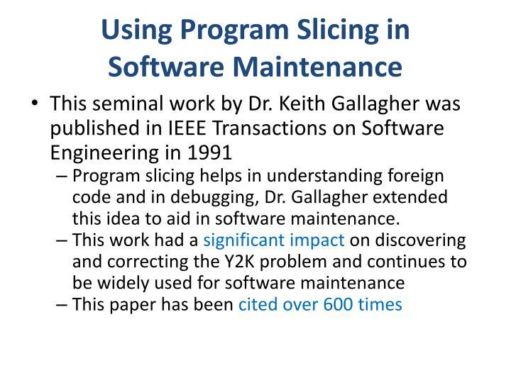 Using Program Slicing in