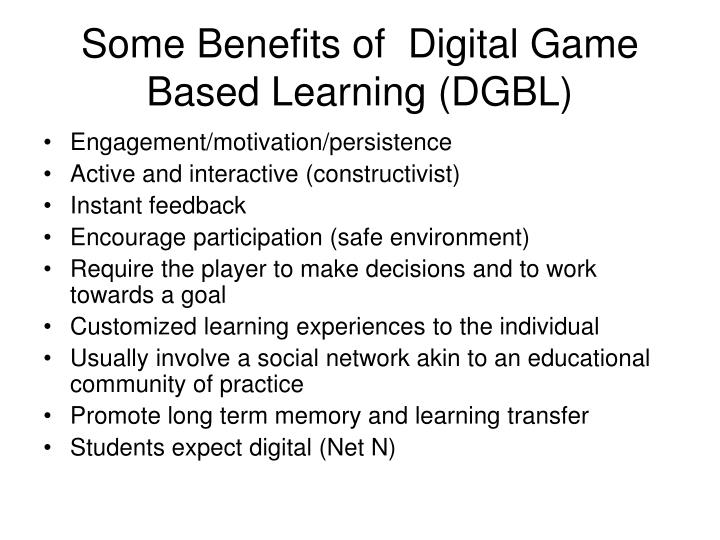 Some Benefits of  Digital Game Based Learning (DGBL)