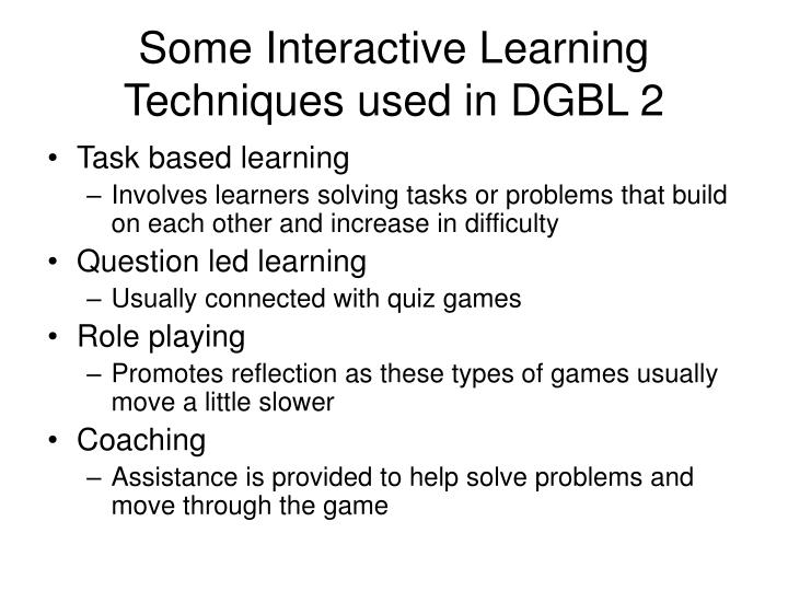 Some Interactive Learning Techniques used in DGBL 2