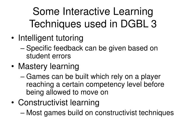 Some Interactive Learning Techniques used in DGBL 3