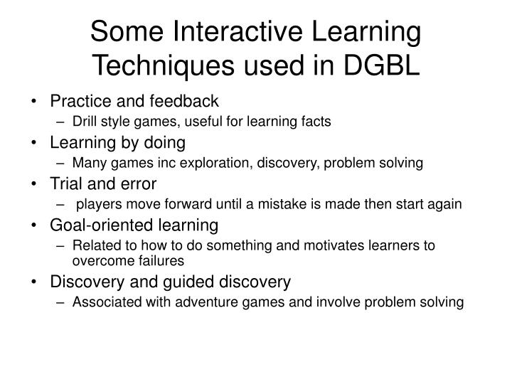 Some Interactive Learning Techniques used in DGBL