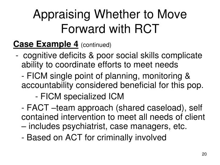 Appraising Whether to Move Forward with RCT