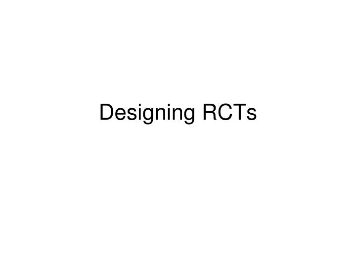 Designing RCTs