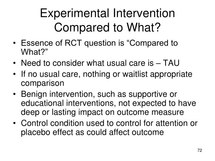 Experimental Intervention Compared to What?