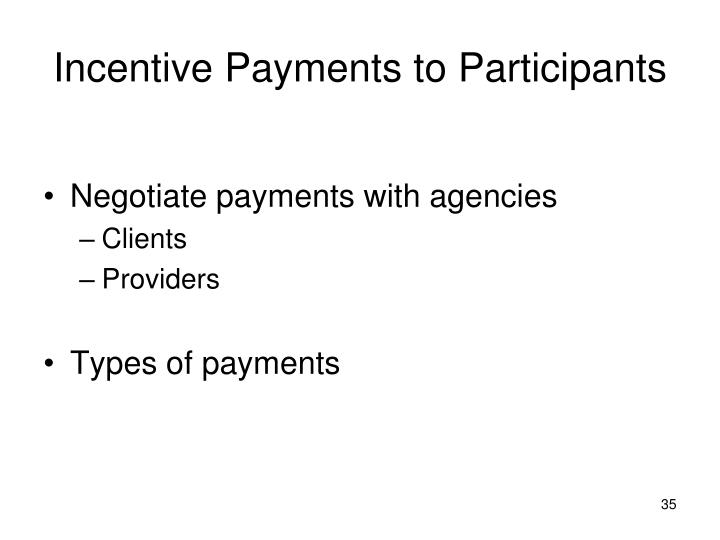 Incentive Payments to Participants