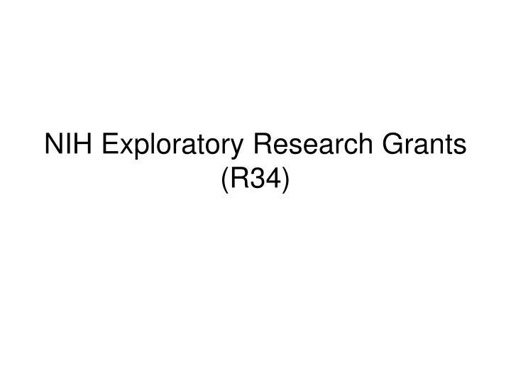 NIH Exploratory Research Grants (R34)