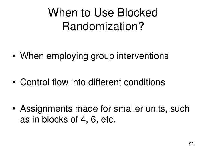 When to Use Blocked Randomization?