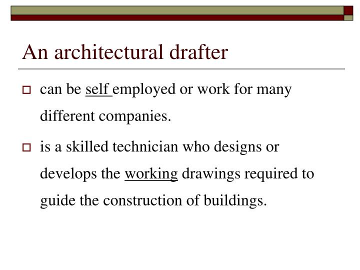 An architectural drafter