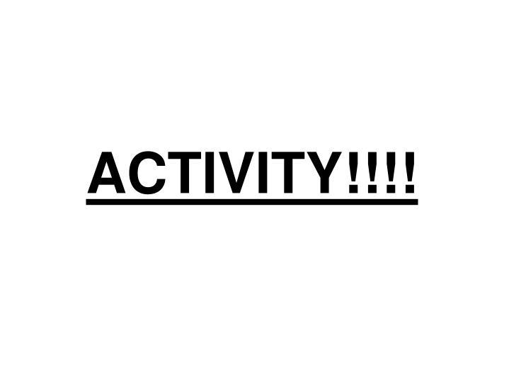 ACTIVITY!!!!