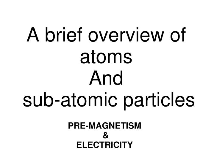 Pre magnetism electricity