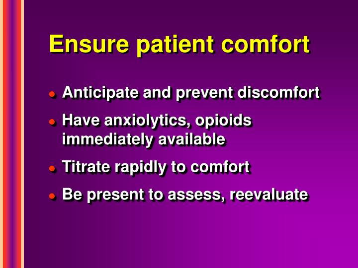 Ensure patient comfort