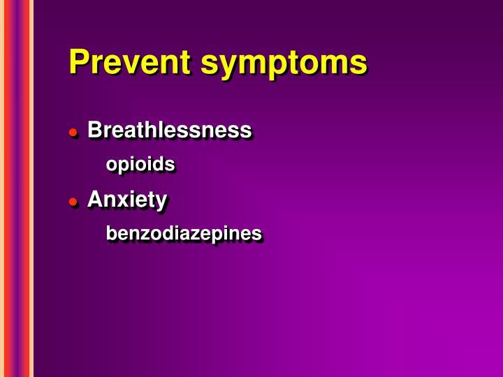 Prevent symptoms